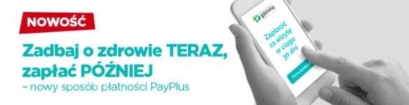 Zadbaj o zdrowie TERAZ, zapłać PÓŹNIEJ – nowy sposób płatności PayPlus - zdjęcie