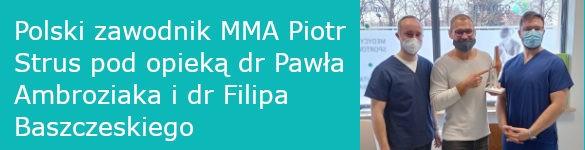 Polski zawodnik MMA Piotr Strus pod opieką dr Pawła Ambroziaka i dr Filipa Baszczeskiego - zdjęcie