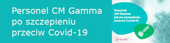 Personel CM Gamma po szczepieniu przeciw Covid-19 - zdjęcie