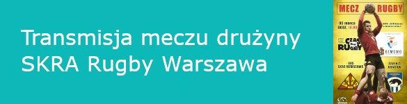 Transmisja meczu drużyny SKRA Rugby Warszawa - zdjęcie