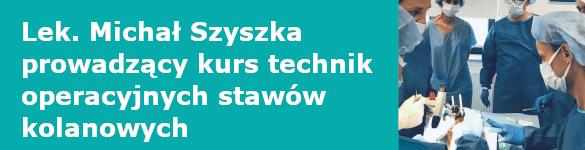 Lek. Michał Szyszka prowadzący kurs z technik operacyjnych protezoplastyki stawów kolanowych - zdjęcie