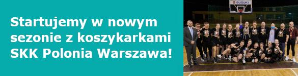 Startujemy w nowym sezonie z koszykarkami SKK Polonia Warszawa! - zdjęcie